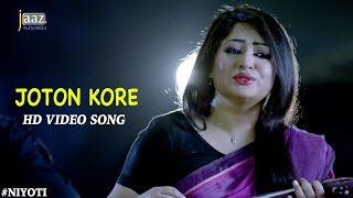Joton Kore | Video Song | Arifin Shuvoo | Jolly | Runa Laila | Savvy | Niyoti Bengali Movie 2016