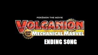 Pokémon Volcanion and the Mechanical Marvel ENDING SONG - Soul-Heart