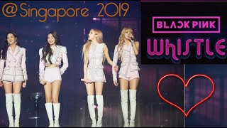 BLACKPINK SING WHISTLE AT SINGAPORE CONCERT |FEB2019