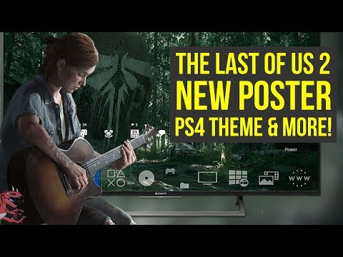 The Last of Us Part 2 NEWS - NEW POSTER, PS4 THEME & More (The Last of Us 2 News - tlou 2)