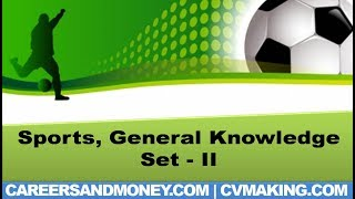 Sports, General Knowledge GK Questions with Answers, Competitive Exams Quiz, Set II