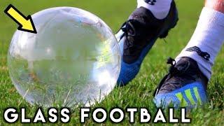 KICKING A GLASS FOOTBALL *Dangerous*