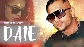 [ Beat ] Date - Honey Singh - Jasmine sandlas- Type Beat 2018 - R&B