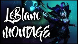 LeBlanc Montage | New & Old LeBlanc