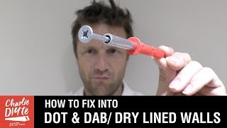 How to Fix into Dot & Dab/ Dry Lined Walls
