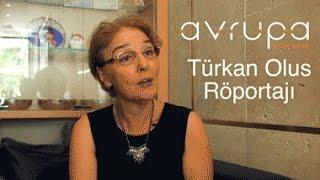 Türkan Olus Röportajı