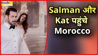 IIFA Awards के बाद Morocco में Salman और Katrina !!!