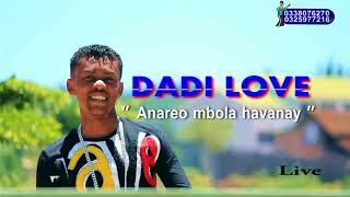 DADI LOVE - Anareo mbola havanay (Live) ( Audio Gasy 2018)
