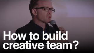 How to build creative team? People are strange - Thor Muller