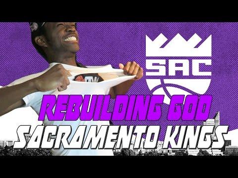 REBUILDING GOD IS BACK   SACRAMENTO KINGS NEED HELP   NBA 2K17