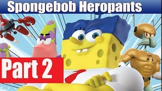 Spongebob Heropants Walkthrough Part 2 No Commentary Gameplay Lets Play