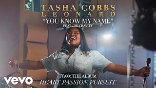 Tasha Cobbs Leonard - You Know My Name (Audio) ft. Jimi Cravity