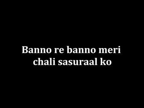 Bano re banu meri chali sasural mein for Bano re bano meri chali sasural ko