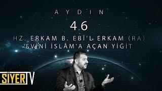 46. Hz. Erkam B. Ebî'l Erkam (r.a) Evini İslâm'a Açan Yiğit / Aydın