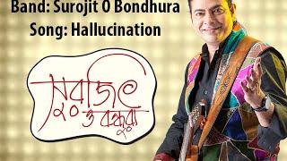 Hallucination | Surojit O Bondhura | Surojit Chatterjee | Live Show