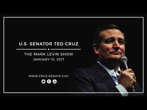 Sen. Ted Cruz on The Mark Levin Show Jan. 10 2017