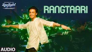 Full Audio: Rangtaari   Loveyatri   Aayush Sharma  Warina Hussain  Yo Yo Honey Singh  Tanishk Bagchi