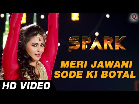 Meri Jawani Sode Ki Botal | Official Video HD | Spark | Daisy Shah