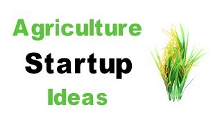 The Most Unique & Innovative Agriculture Startup Ideas | New Business Ideas