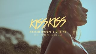 Ardian Bujupi & DJ R'AN feat. Mohombi & Big Ali - KISS KISS (Official Video)