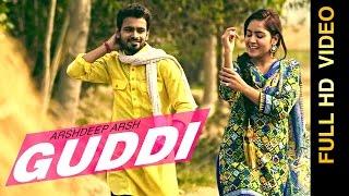 New Punjabi Songs 2016 || GUDDI || ARSHDEEP ARSH || Punjabi Songs 2016