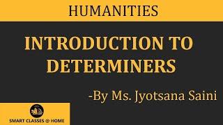 Determiners (grammar) (B.A., M.A.) Lecture by Ms. Jyotsna Saini.