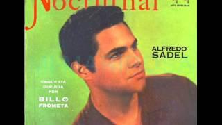 ALFREDO SADEL - NOCTURNAL - Orquesta Dirigida por Billo Frómeta.-