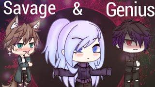 Savage & Genius | GLMV | Part 1