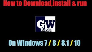 How to download,install & run GW-BASIC on Windows 7,8,8.1,10