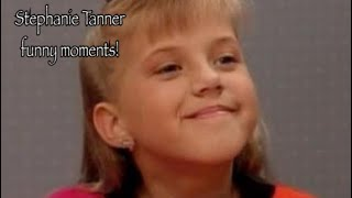 Full house| Stephanie Tanner cute/funny moments