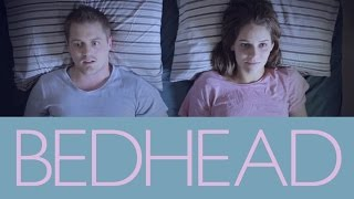 BedHead - A Relationship Comedy - Ep1