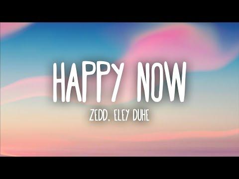 Zedd, Elley Duhé - Happy Now (Lyrics)