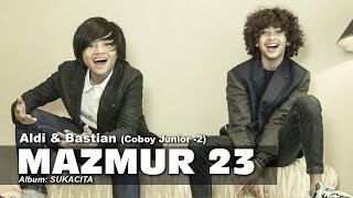 Mazmur 23 - Aldi & Bastian (coboy Junior -2)