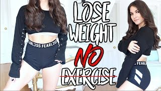 How To Lose Weight WITHOUT EXERCISE !