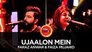 Faraz Anwer & Faiza Mujahid, Ujaalon Mein, Coke Studio Season 10, Episode 5.