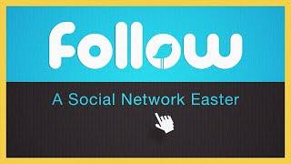 Follow: A Social Network Easter | An Igniter Original