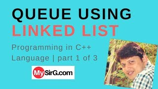 CPP Program of Queue using Linked List Part 1 of 3 Hindi