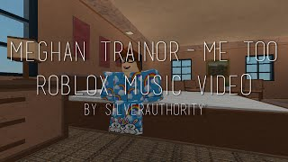 Meghan Trainor - Me Too [ROBLOX Music Video]