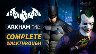 Batman: Arkham VR - Full Walkthrough