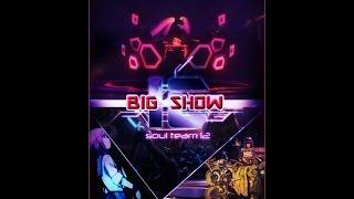 [Jaizen] Big Show - IC Soul's Team 12