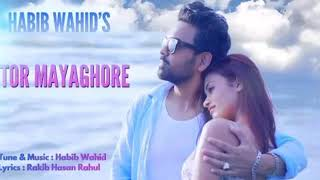 Habib Wahid | Tor Mayaghore | New Song 2019 | Official Music Video.