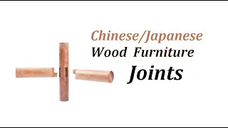 Chinese/ Japanese Wood Furniture Joints