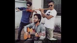 Tunir Maa- Reprise (By- BISH! The Band)