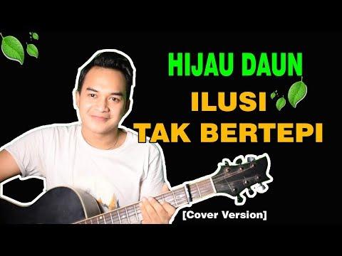 LAGU PALING BANYAK DI REQUEST!!! | Hijau Daun - Ilusi Tak Bertepi [Cover Version]