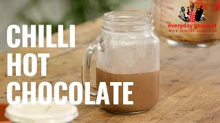 Chilli Hot Chocolate | Everyday Gourmet S8 E81