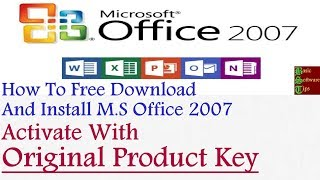 How To Get Microsoft Office 2007 Original Product Key - MS Office 2007 Pro Free Download And Install