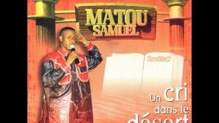 Matou Samuel - Un cri dans le désert (Album complet)