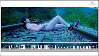 EXO - Love Me Right (Chinese Ver.) ► FRENCH PARODY