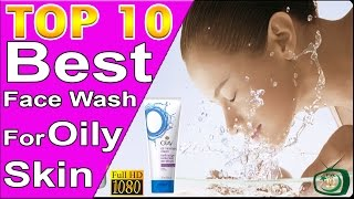 Top 10 Best Face Wash For Oily Skin