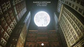 SLANDER & SAYMYNAME - I CAN'T ESCAPE FT. FELI FERRARO